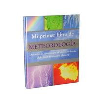 Mi Primer Libro De Meteorologia. Ed. Parragon