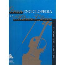 Gran Enciclopedia De La Música Clásica Edic Culturales Inter