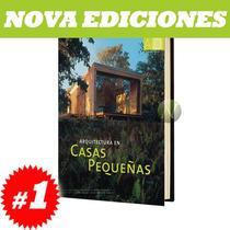 Arquitectura En Casas Pequeñas 1 Vol