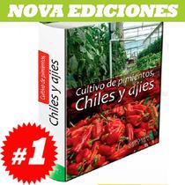 Cultivo De Pimientos, Chiles Y Ajies. Nuevo Y Original