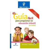 Mi Guía Fácil Para Programar En Educación Infantil 1 Vol Gil