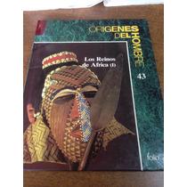 Orígenes Del Hombre / Los Reinos De África (1)