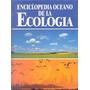 Enciclopedia Oceano De La Ecologia 3 Tomos