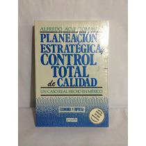 Planeación Estratégica Control Total De Calidad 1 Vol.
