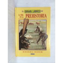 El Gran Libro De La Vida En La Prehistoria 1 Vol