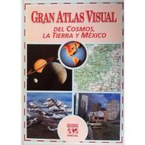 Libro: Gran Atlas Visual, Del Cosmos, La Tierra Y Mexico.