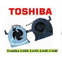 Ventilador Fan Abanico Laptop Toshiba L645 L600 C640 C600d