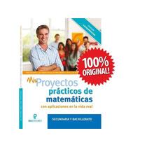 Mis Proyectos Prácticos De Matemáticas Sec Y Bachillerato