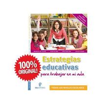 Estrategias Educativas Para Trabajar En Mi Aula