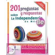 201 Preguntas Y Respuestas Sobre La Independencia De México