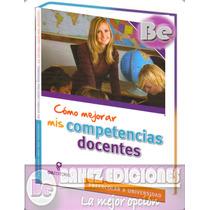 Como Mejorar Mis Competencias Docentes 1 Tomo Gil Editores