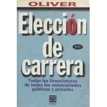 Arg Eleccion De Carrera. Todas Las Licenciaturas Oliver Dmm