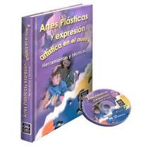 Artes Plasticas Y Expresion Artistica En El Aula 1 T+cd