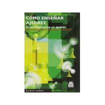 Libro Como Enseñar Ajedrez *cj
