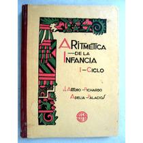Libro De Primaria Aritmética De La Infancia 1o. Año Ed. 1928