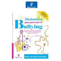 Dinámicas Para Prevenir El Bullying 1 Vol Gil Editores