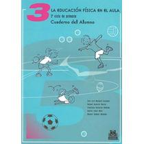 Educacion Fisica En El Aula 3 2do Ciclo De Primari - Jose Lu
