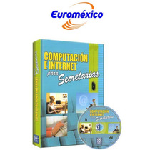 Computacion E Internet Para Secretarias 1 Vol Euromexico