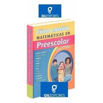 Cómo Enseñar Matemáticas En Preescolar Gil Editores Original