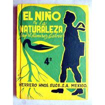 Libro De Primaria 4o. Año. El Niño Y La Naturaleza. Ed. 1958
