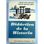 Didáctica De La Historia. Camilo Arias Almaraz