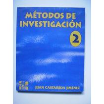 Metodos De Investigación 2 - Castañeda Jiménez 1996 - Maa