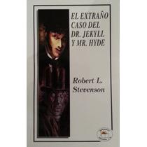 El Extraño Caso Del Dr Jekyll Y Mr Hyde/ Robert L. Stevenson