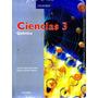 Ciencias 3 Quimica - Lopez Gonzalez, Daniel / Oxford