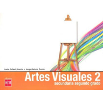 Artes Visuales 2 Secundaria - Loela Galaviz Garcia
