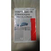 Libro - Compendio De Etimologias Grecolatinas
