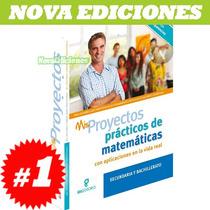 Mis Proyectos Prácticos De Matemáticas Sec Y Prepa 1 Vol