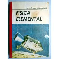 Fisica Elemental. Ing. Salvador Mosqueira R.