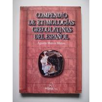 Etimologías Grecolatinas Del Español - Agustín Mateos M. Vbf