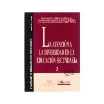 Libro La Atencion La Diversidad En La Educacion Secundaria