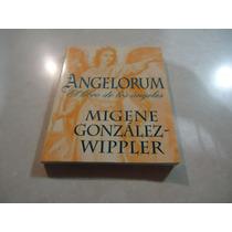 Angelorum: El Libro De Los Ángeles Migene González-wippler