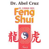 El Libro Del Feng Shui - Abel Cruz