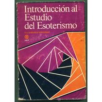 Introduccion Al Estudio Del Esoterismo - Libro