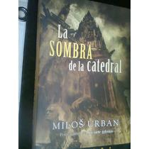 La Sombra De La Catedral Milos Urban Libro Vv4