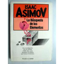Isaac Asimov. La Búsqueda De Los Elementos
