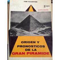Origen Y Pronóstico Del La Gran Pirámide:tom Valentine