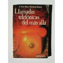 D. Scott Rogo Llamadas Telefonicas Del Mas Alla Libro 1981