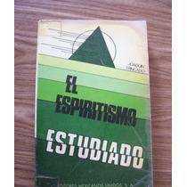 El Espiritismo Estudiado-aut-joaquín Trincado-edit-e.m.u.