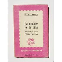 La Muerte Es La Vida Vida De La Medium Lilian Bailey Libro