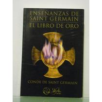 Enseñanzas De Saint Germain, El Libro De Oro.