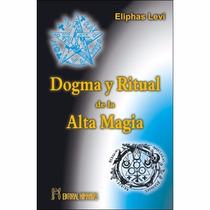 Eliphas Levi Dogma Y Ritual De La Alta Magia Ed. Humanitas