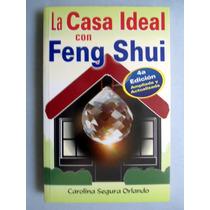 La Casa Ideal Con Feng Shui. Carolina Segura Orlando