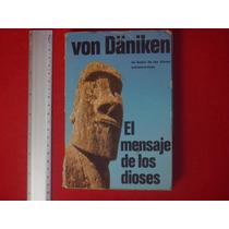 Erich Von Däniken, El Mensaje De Los Dioses, Ediciones Martí