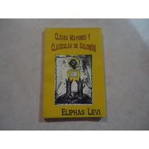 Claves Mayores Y Clavículas De Salomón Autor. Eliphas Levi