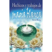 Hechizos Y Trabajos De Magia Blanca / Pócimas Y Rituales