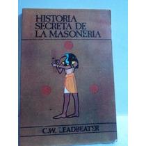 Historia Secreta De La Masoneria. C.w. Leadbeater